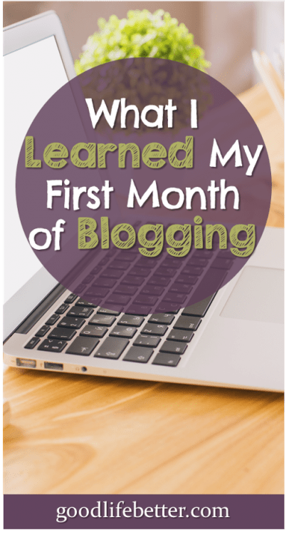 Thinking about starting a blog? My experience was rewarding (if a little manic)! #StartABlog #Blogging #GoodLifeBetter