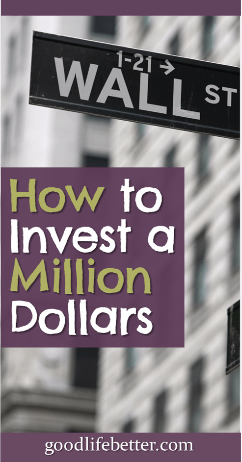How to Invest a Million Dollars