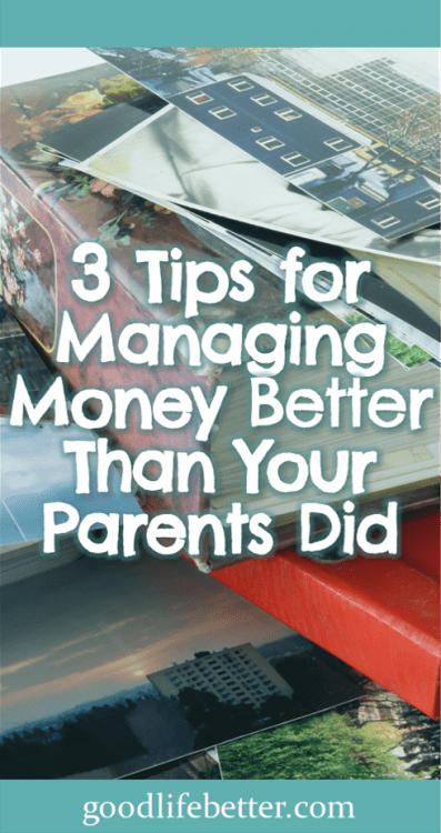 My parents did not manage money well. To succeed, I am going to have to do it better! #ManagingMoney #GoodLifeBetter