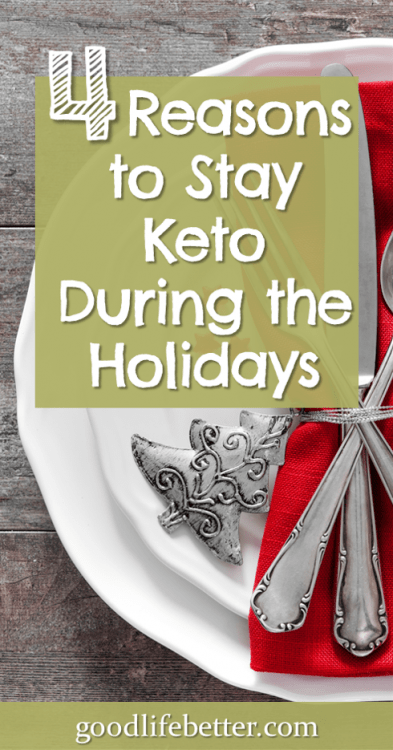 Going low carb/keto has helped me improve my relationship with food. I don't want the holidays to tempt me to quit! #Keto #HolidayEating #GoodLifeBetter
