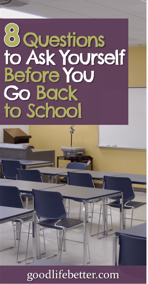 8 Questions to Ask Yourself Before Going Back to School