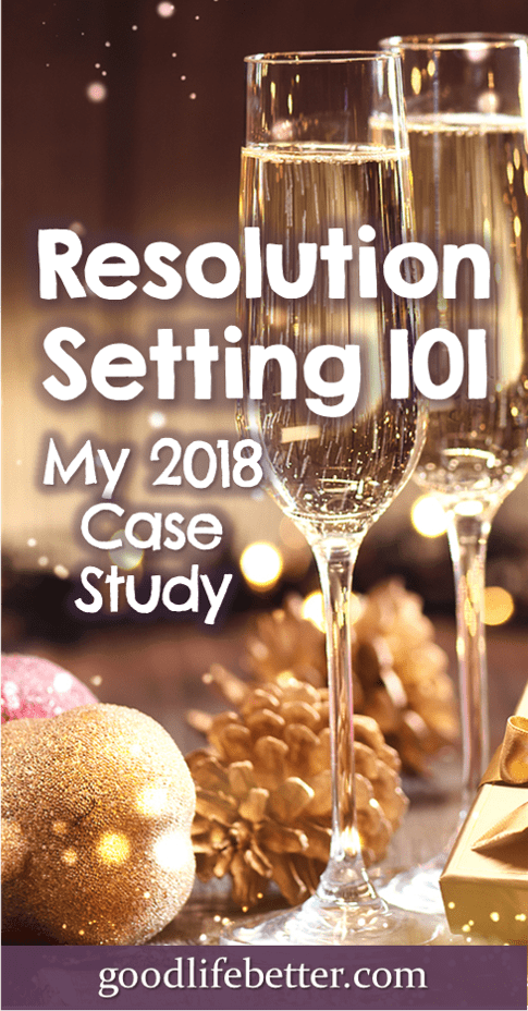 Resolution Setting 101: My 2018 Case Study