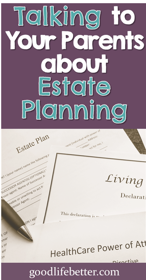 It is possible to raise the topic of estate planning with your parents or elderly relatives without seeming ghoulish or greedy!