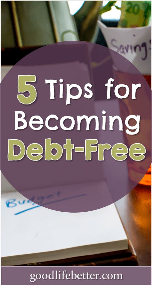 I\'ve learned a lot paying off $60k in debt.  Here are five tips to help you become debt-free too!  #DebtFree #GoodLifeBetter