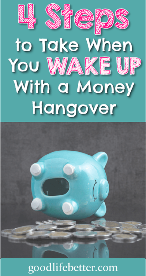 4 Steps to Take When You Wake Up with a Money Hangover