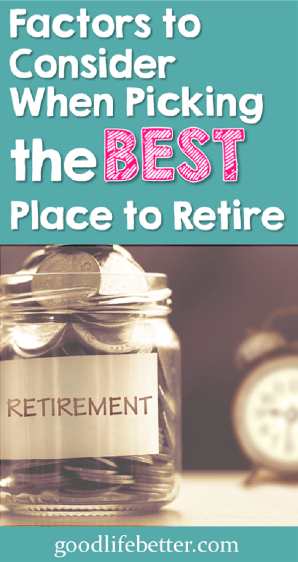Where you live in retirement could affect how much you enjoy your retirement.  What factors matter to you?  Here is how I am picking my best place to retire!