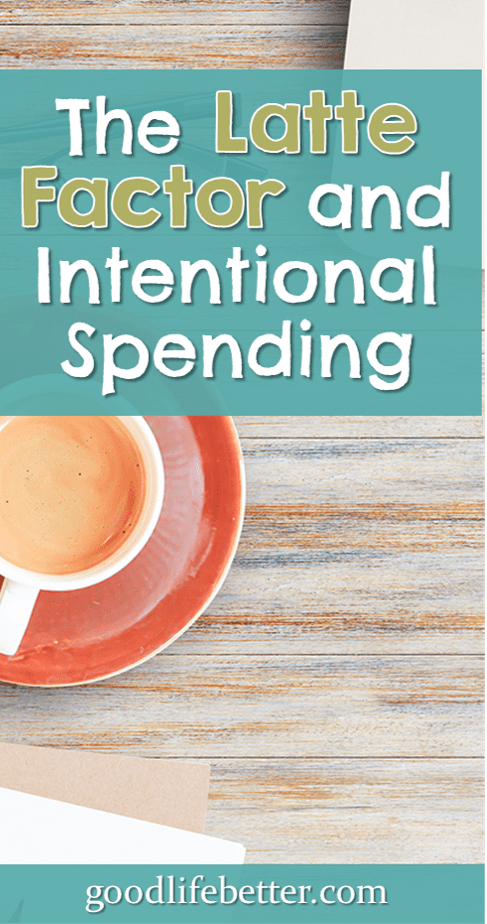The Latte Factor and Intentional Spending