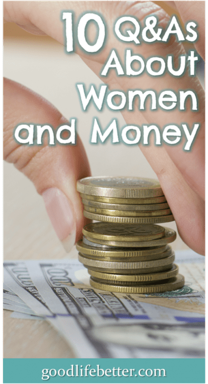 These were the questions and answers about women and money that most intrigued me. Sadly, the news isn't great. #WomenandRetirement #CanIRetire #GoodLifeBetter