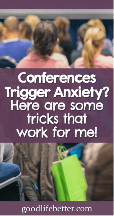 Conferences offer so many benefits but they also can be a source of anxiety. For a recent conference, I implemented several strategies that were mostly successful (although I did have one big fail!). Click through to read my tips and tricks! #Conferences #SocialAnxiety #GoodLifeBetter